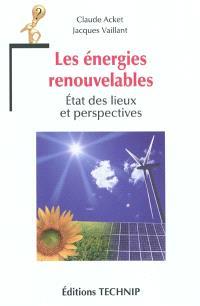 Les énergies renouvelables : état des lieux et perspectives