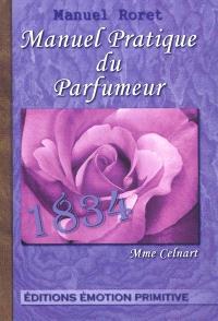 Manuel pratique du parfumeur : 1834-2011