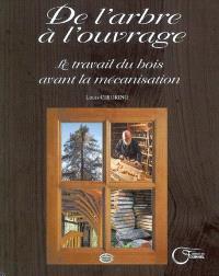 De l'arbre à l'ouvrage : le travail du bois avant la mécanisation