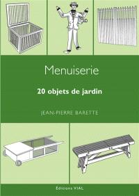 Menuiserie : 20 objets de jardin