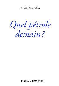 Quel pétrole demain ?