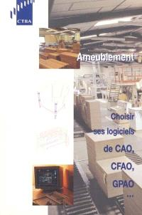 Ameublement : choisir ses logiciels de CAO, CFAO, GPAO... : septembre 2000