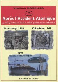 Après l'accident atomique : guide pratique d'une radio-protection efficace