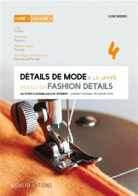 Détails de mode à la loupe = Focus on fashion details. Volume 4, Cols, manches, parementures, entoilages et doublure = Collar, sleeves, facing, canvas and linings