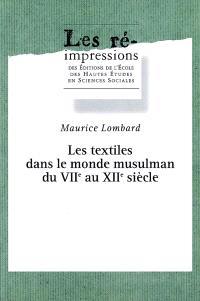 Etudes d'économie médiévale. Volume 3, Les textiles dans le monde musulman, 7e-12e siècles