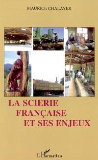 La scierie française et ses enjeux