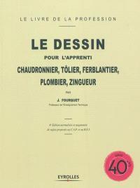Le dessin pour l'apprenti chaudronnier, tôlier, ferblantier, plombier, zingueur