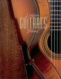 Luthiers et guitares d'en France