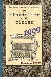 Nouveau manuel complet du chandelier et du cirier : 1909-2009