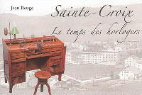 Sainte-Croix : le temps des horlogers