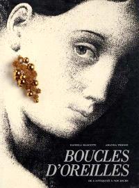 Boucles d'oreilles : de l'Antiquité à nos jours