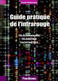 Guide pratique de l'infrarouge : télécommande, télémétrie, tachymétrie