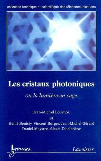 Les cristaux photoniques ou La lumière en cage