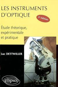 Les instruments d'optique : étude théorique, expérimentale et pratique
