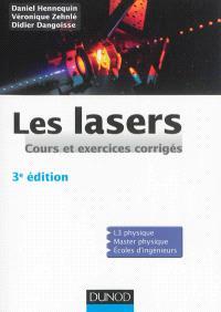 Les lasers : cours et exercices corrigés : L3 physique, master physique, écoles d'ingénieurs
