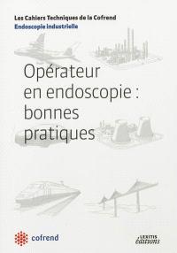 Opérateur en endoscopie : bonnes pratiques : endoscopie industrielle