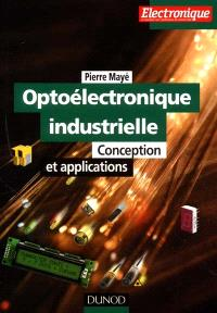 Optoélectronique industrielle : conception et applications