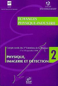 Physique, imagerie et détection : compte rendu des 3es Entretiens de la physique, 17-18 septembre 1998