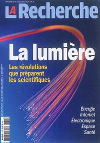Recherche (La), hors série. n° 14, La lumière : les révolutions que préparent les scientifiques : énergie, Internet, électronique, espace, santé