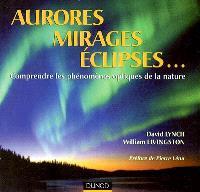 Aurores, mirages, éclipses... : comprendre les phénomènes optiques de la nature