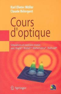 Cours d'optique : simulations et exercices résolus avec Maple, Matlab, Mathematica, Mathcad