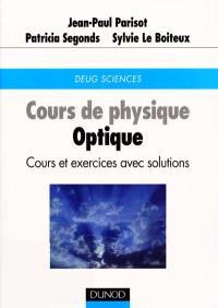Cours de physique, optique : cours et exercices avec solutions : DEUG Sciences