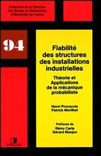 Fiabilité des structures des installations industrielles : théorie et applications de la mécanique probabiliste