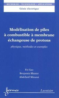 Modélisation de piles à combustible à membrane échangeuse de protons : physique, méthodes et exemples
