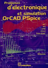Problèmes d'électronique et simulation OrCAD Pspice : DUT, BTS, CPGE, licence, écoles d'ingénieurs