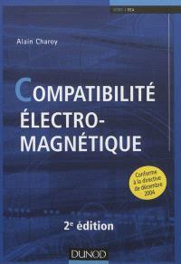 Compatibilité électromagnétique : conforme à la directive de décembre 2004