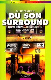 Guide pratique du son surround : home cinema, home studio et auditoriums