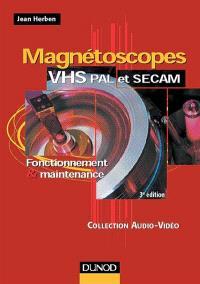 Magnétoscopes VHS, PAL et SECAM : fonctionnement et maintenance