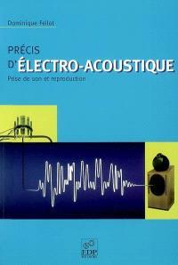 Précis d'électro-acoustique : prise de son et reproduction