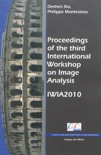 Proceedings of the third International workshop on image analysis : 24-27 August 2010, Ecole des mines d'Alès, site de Nîmes, France
