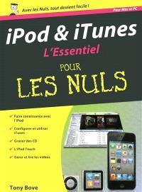 iPod & iTunes : l'essentiel pour les nuls : pour Mac et PC