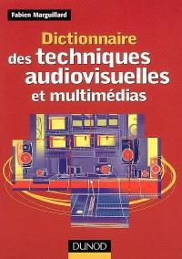 Dictionnaire des techniques audiovisuelles et multimédias