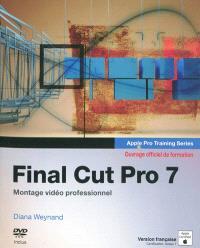 Final Cut pro 7 : montage vidéo professionnel : ouvrage officiel de formation