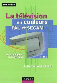 La télévision en couleurs PAL et SECAM : de l'analogique au numérique