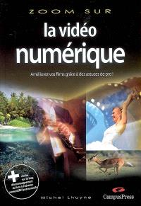 La vidéo numérique : améliorez vos films grâce à des astuces de pro !