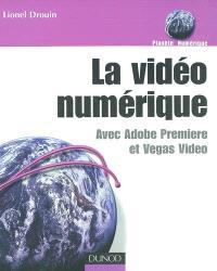 La vidéo numérique avec Adobe Première et Vegas Vidéo