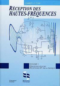 Réception des hautes fréquences : démystification des récepteurs HF par la pratique. Volume 1