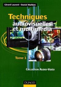 Techniques audiovisuelles et multimédia. Volume 1