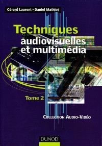 Techniques audiovisuelles et multimédia. Volume 2