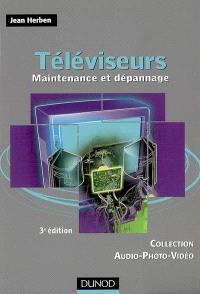 Téléviseurs : maintenance et dépannage