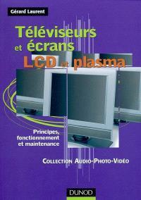 Téléviseurs et écrans LCD et plasma : principes, fonctionnement et maintenance