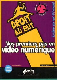 Vos premiers pas en vidéo numérique