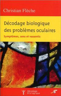 Décodage biologique des problèmes oculaires : symptômes, sens et ressentis
