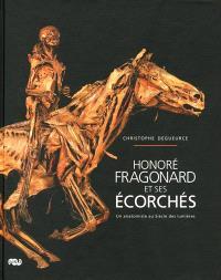 Honoré Fragonard et ses écorchés : un anatomiste au siècle des Lumières