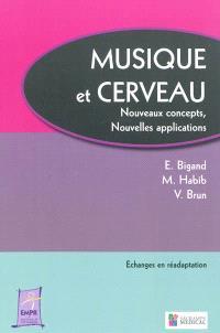 Musique et cerveau : nouveaux concepts, nouvelles applications