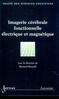 Imagerie cérébrale fonctionnelle électrique et magnétique